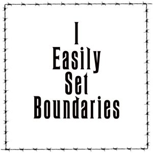 I easily set boundaries.